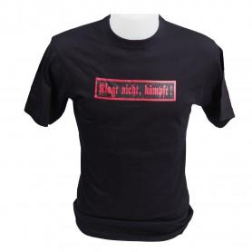 T-Shirt klagt nicht kämpft!