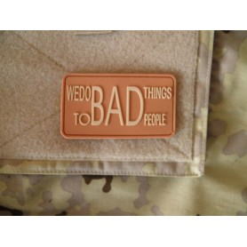 3D Rubber Patch We do Bad Things to Bad People desert